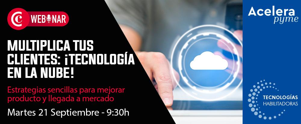 Webinar | Multiplica tus clientes: ¡Tecnología en la nube!